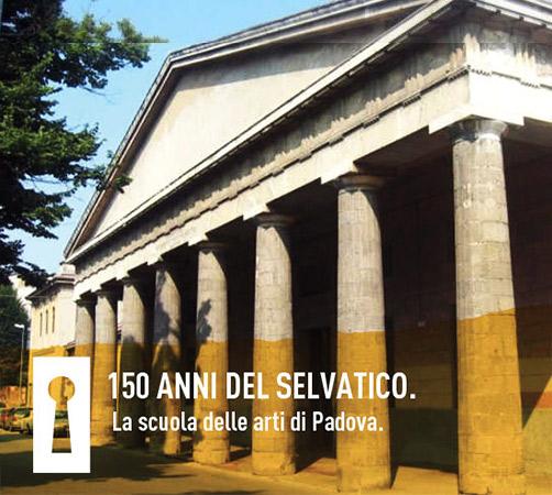 Incontri Culturali – 150 anni del Selvatico. La scuola delle arti di Padova