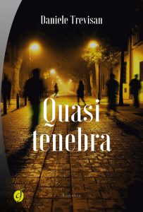 Incontro con l'autore: Daniele Trevisan - QUASI TENEBRA