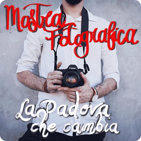 Mostra Fotografica – La Padova che cambia