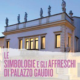 Le simbologie e gli affreschi di Palazzo Gaudio