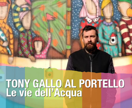 Tony Gallo al Portello: Le vie dell'acqua – Evento