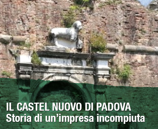 Il Castel Nuovo di Padova. Storia di un'impresa incompiuta – Evento