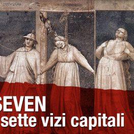 Seven. I sette vizi capitali
