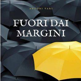 Presentazione della prima antologia FUORI DAI MARGINI