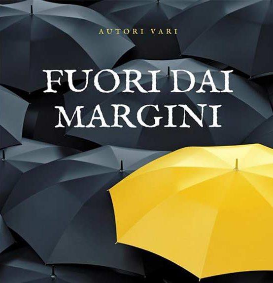 SPECIAL EVENTS – Presentazione della prima antologia FUORI DAI MARGINI