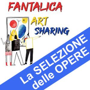 FANTALICA ART SHARING – Selezione delle Opere