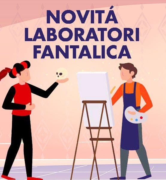 NOVITÁ LABORATORI ARTISTICI – Ass. Fantalica