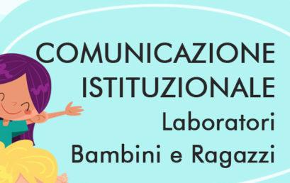 COMUNICAZIONE ISTITUZIONALE – Laboratori Bambini e Ragazzi