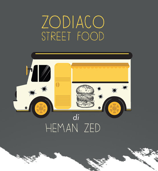 Incontro con l'Autore – Zodiaco Street Food di Heman Zed