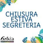 Chiusura Estiva Segreteria – estate 2021